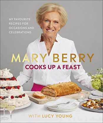 9780241393529-0241393523-Mary Berry Cooks Up A Feast: My Favourite Recipes for Occasions and Celebrations