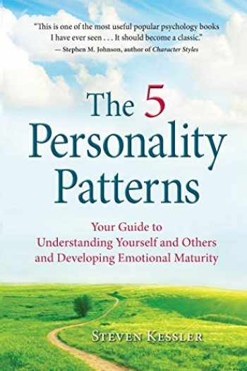 9780996343909-0996343903-The 5 Personality Patterns: Your Guide to Understanding Yourself and Others and Developing Emotional Maturity