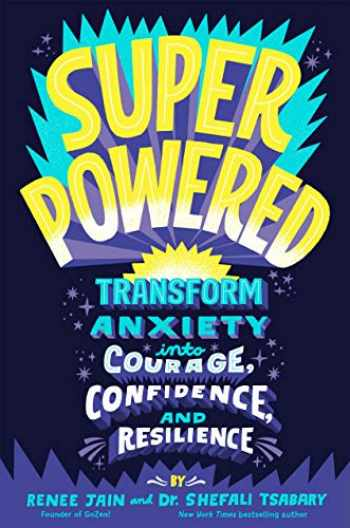 9780593126394-0593126394-Superpowered: Transform Anxiety into Courage, Confidence, and Resilience