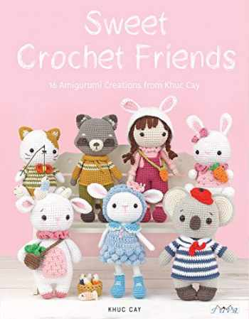 9786059192705-605919270X-Sweet Crochet Friends: 16 Amigurumi Creations from Khuc Cay