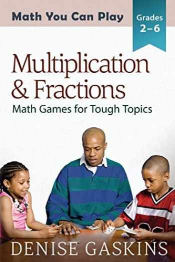 9781892083234-189208323X-Multiplication & Fractions: Math Games for Tough Topics (Math You Can Play)