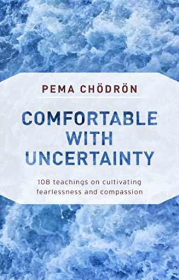 9781611805956-1611805953-Comfortable with Uncertainty: 108 Teachings on Cultivating Fearlessness and Compassion