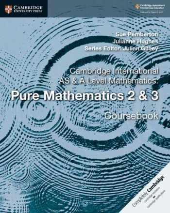9781108407199-1108407196-Cambridge International AS & A Level Mathematics: Pure Mathematics 2 & 3 Coursebook