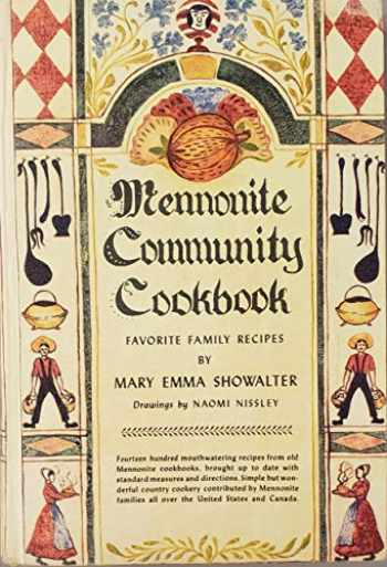 9780836113938-0836113934-Mennonite Community Cookbook: Favorite Family Recipes