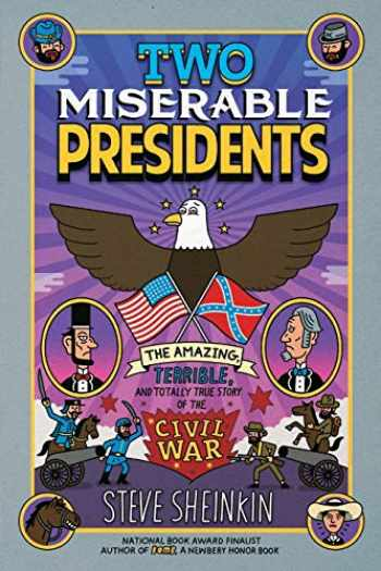 9781250075789-1250075785-Two Miserable Presidents: Everything Your Schoolbooks Didn't Tell You About the Civil War