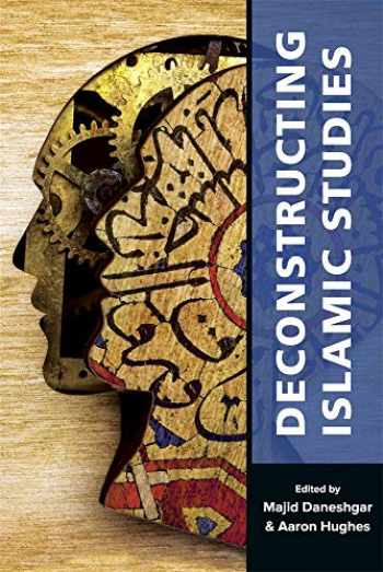 9780674244689-0674244680-Deconstructing Islamic Studies (Mizan Series)