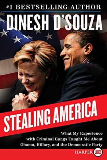 9780062393272-0062393278-Stealing America: What My Experience with Criminal Gangs Taught Me About Obama, Hillary and the Democratic Party