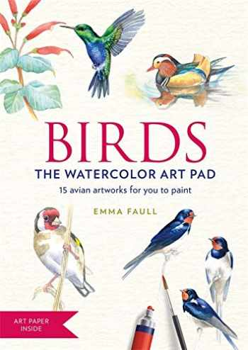 9781784725822-178472582X-Birds the Watercolor Art Pad: 15 avian artworks for you to paint