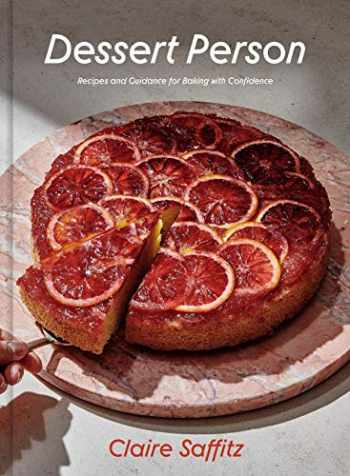 9781984826961-1984826964-Dessert Person: Recipes and Guidance for Baking with Confidence
