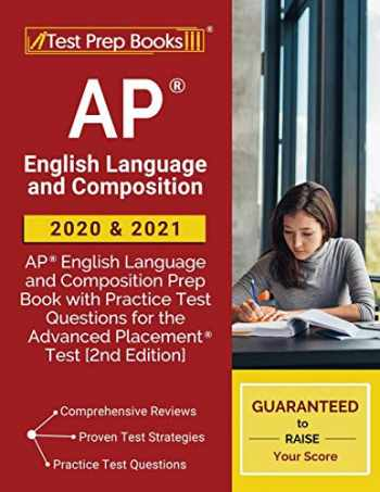 9781628459555-1628459557-AP English Language and Composition 2020 and 2021: AP English Language and Composition Prep Book with Practice Test Questions for the Advanced Placement Test [2nd Edition]