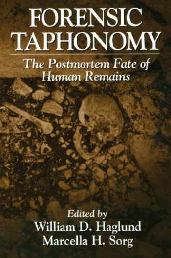 9780849394348-0849394341-Forensic Taphonomy: The Postmortem Fate of Human Remains (Forensicnetbase)