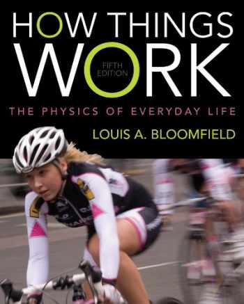 9781118237762-1118237765-How Things Work: The Physics of Everyday Life