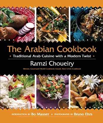 9781510706446-1510706445-The Arabian Cookbook: Traditional Arab Cuisine with a Modern Twist