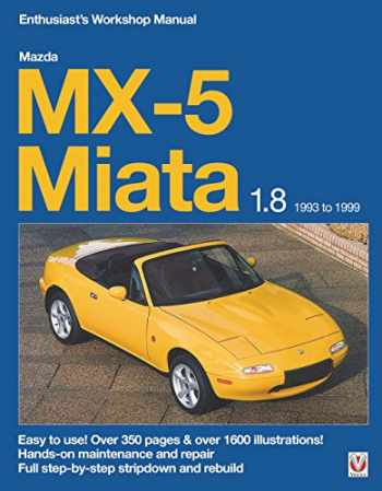 9781845840907-1845840909-Mazda MX-5 Miata 1.8 1993 to 1999: Enthuasiast Workshop Manual