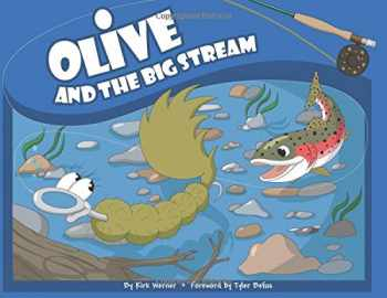 9781555664336-1555664334-Olive and the Big Stream (Olive Flyfishing)