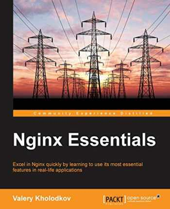 9781785289538-1785289535-Nginx Essentials: Excel in Nginx quickly by learning to use its most essential features in real-life applications