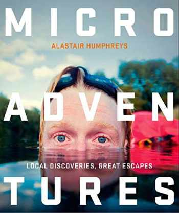 9780007548033-0007548036-Microadventures: Local Discoveries for Great Escapes