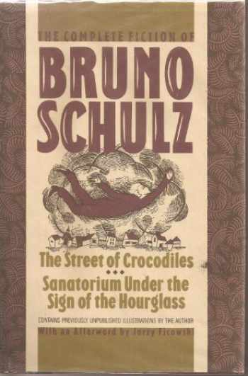 9780802710918-0802710913-The Complete Fiction of Bruno Schulz: The Street of Crocodiles, Sanatorium Under the Sign of the Hourglass (English and Polish Edition)