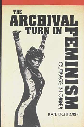 9781439909522-1439909520-The Archival Turn in Feminism: Outrage in Order