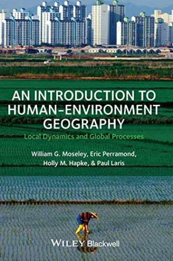 9781405189323-1405189320-An Introduction to Human-Environment Geography: Local Dynamics and Global Processes