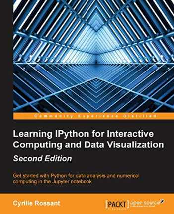 9781783986989-1783986980-Learning Ipython for Interactive Computing and Data Visualization - Second Edition