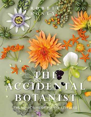 9781908337443-1908337443-The Accidental Botanist: A Deconstructed Flower Book