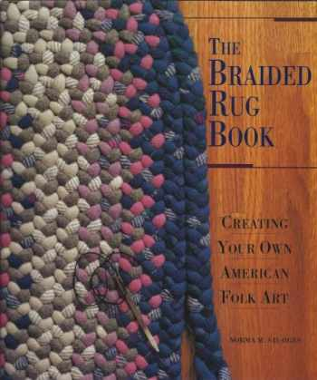 9780937274910-0937274917-The Braided Rug Book: Creating Your Own American Folk Art
