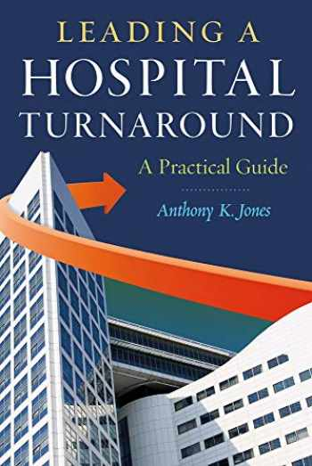 9781567935912-1567935915-Leading a Hospital Turnaround: A Practical Guide (ACHE Management)