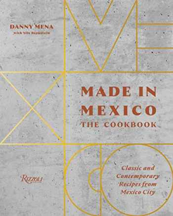 9780847864690-0847864693-Made in Mexico: The Cookbook: Classic And Contemporary Recipes From Mexico City