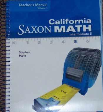 9781600326219-1600326218-Saxon Math Intermediate 5 California: Teacher Manual Vol. 1 2008