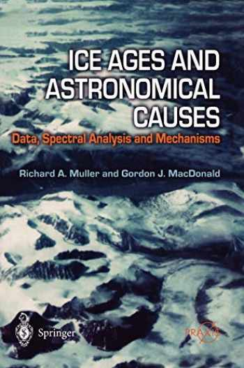 9783540437796-3540437797-Ice Ages and Astronomical Causes: Data, spectral analysis and mechanisms (Springer Praxis Books)
