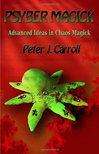 9781935150657-1935150650-PsyberMagick: Advanced Ideas in Chaos Magick