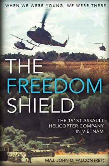9781612008608-1612008607-The Freedom Shield: The 191st Assault Helicopter Company in Vietnam
