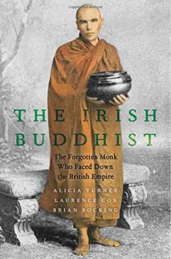 9780190073084-019007308X-The Irish Buddhist: The Forgotten Monk who Faced Down the British Empire