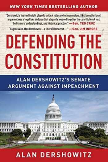 9781510761803-1510761802-Defending the Constitution: Alan Dershowitz's Senate Argument Against Impeachment