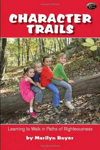 9780977768530-0977768538-Character Trails- Learning to Walk in Paths of Righteousness