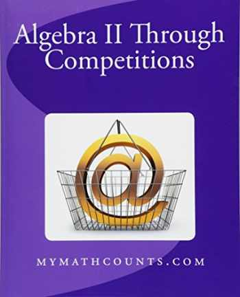 9781489512628-1489512624-Algebra II Through Competitions
