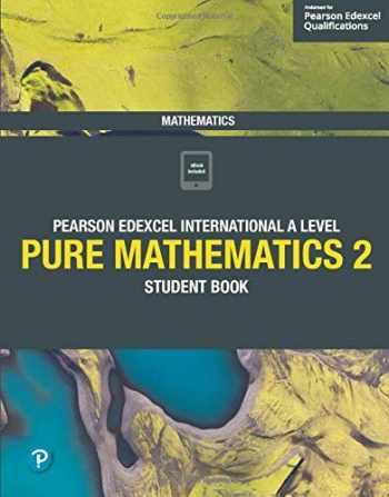 9781292244853-1292244852-Edexcel International A Level Mathematics Pure 2 Mathematics Student Book