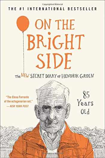9781538746622-153874662X-On the Bright Side: The New Secret Diary of Hendrik Groen, 85 Years Old