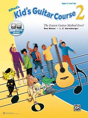 9781470631857-1470631857-Alfred's Kid's Guitar Course 2: The Easiest Guitar Method Ever!, Book & Online Audio