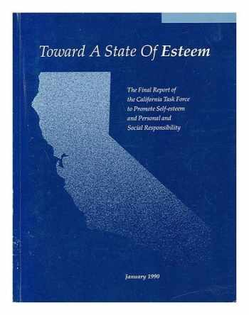 9780801108464-0801108462-Toward a State of Esteem: The Final Report of the California Task Force to Promote Self Esteem and Personal and Social Responsibility