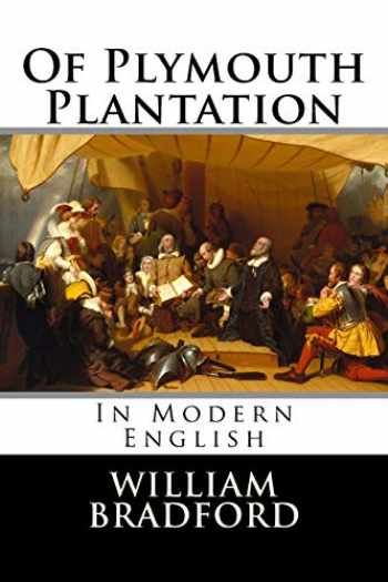 9781720937562-1720937567-Of Plymouth Plantation: In Modern English