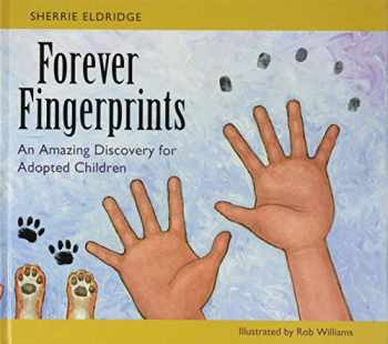 9781849057783-1849057788-Forever Fingerprints: An Amazing Discovery for Adopted Children