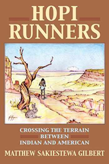 9780700626984-0700626980-Hopi Runners: Crossing the Terrain between Indian and American (Culture America (Hardcover))