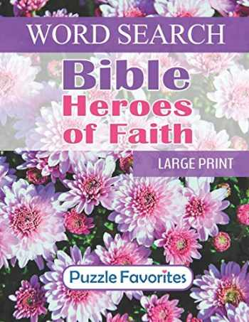 9781983502743-198350274X-Bible Heroes of Faith Word Search: Large Print - One Puzzle per Page Word Find Book