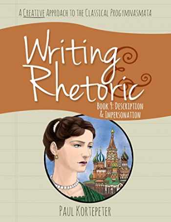 9781600513374-1600513379-Writing & Rhetoric Book 9: Description & Impersonation (Student Edition)