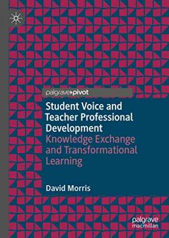 9783030234669-3030234665-Student Voice and Teacher Professional Development: Knowledge Exchange and Transformational Learning