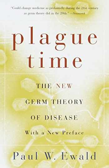 9780385721844-0385721846-Plague Time: The New Germ Theory of Disease