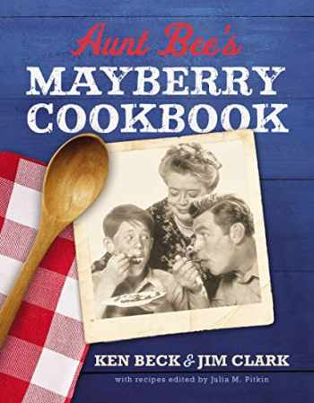 9780785231103-0785231102-Aunt Bee's Mayberry Cookbook: Recipes and Memories from America's Friendliest Town (60th Anniversary edition)
