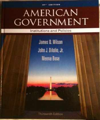9781111830038-1111830037-American Government: Institutions and Policies